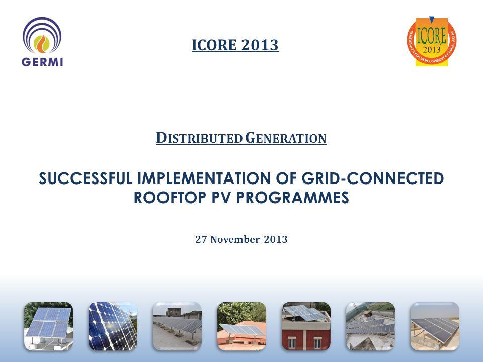 Omkar.J@germi.res.in Implementation Process at G'nagar Distributed Generation- ICORE 2013; 27 Nov.