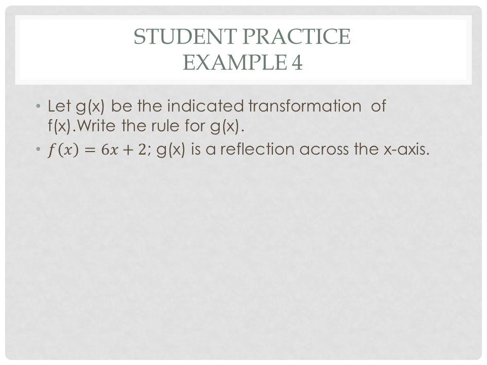 STUDENT PRACTICE EXAMPLE 4