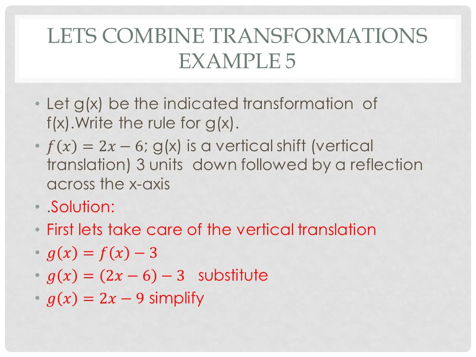 LETS COMBINE TRANSFORMATIONS EXAMPLE 5
