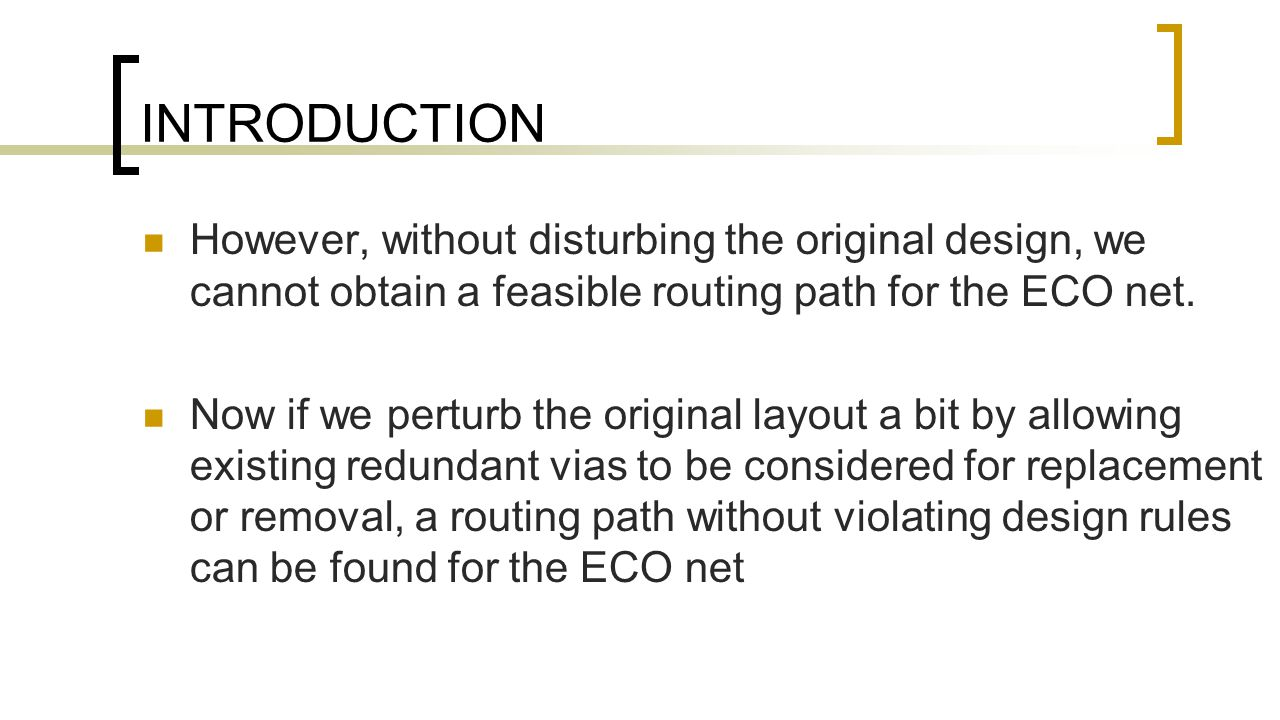 However, without disturbing the original design, we cannot obtain a feasible routing path for the ECO net. Now if we perturb the original layout a bit