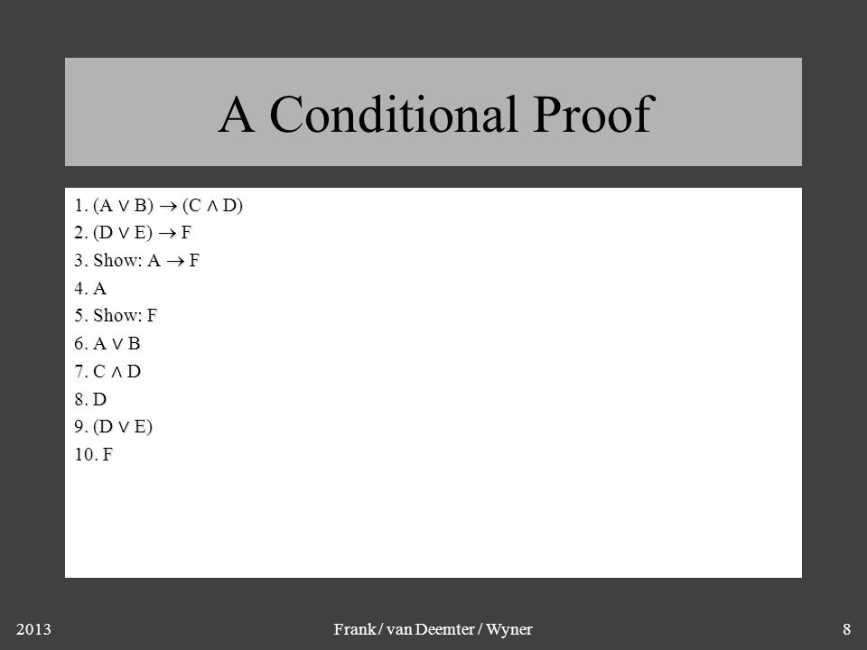 2013Frank / van Deemter / Wyner8 A Conditional Proof 1.