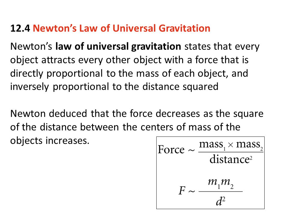 Newton's law of universal gravitation states that every object attracts every other object with a force that is directly proportional to the mass of e