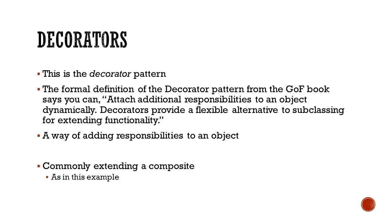  This is the decorator pattern  The formal definition of the Decorator pattern from the GoF book says you can, Attach additional responsibilities to an object dynamically.