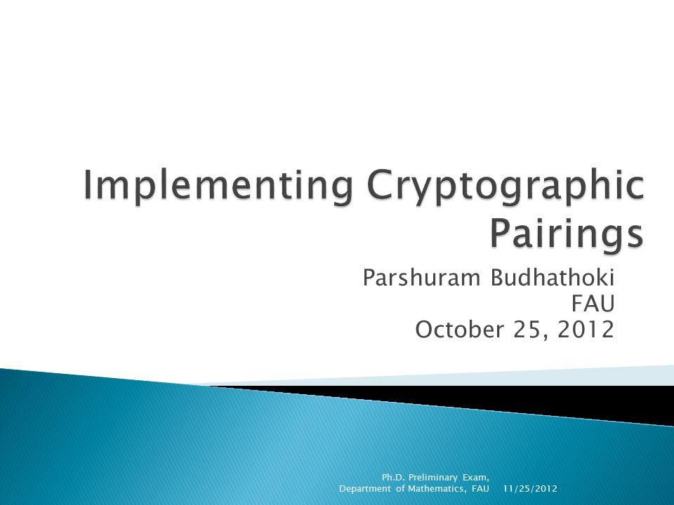 Parshuram Budhathoki FAU October 25, 2012 11/25/2012 Ph.D.