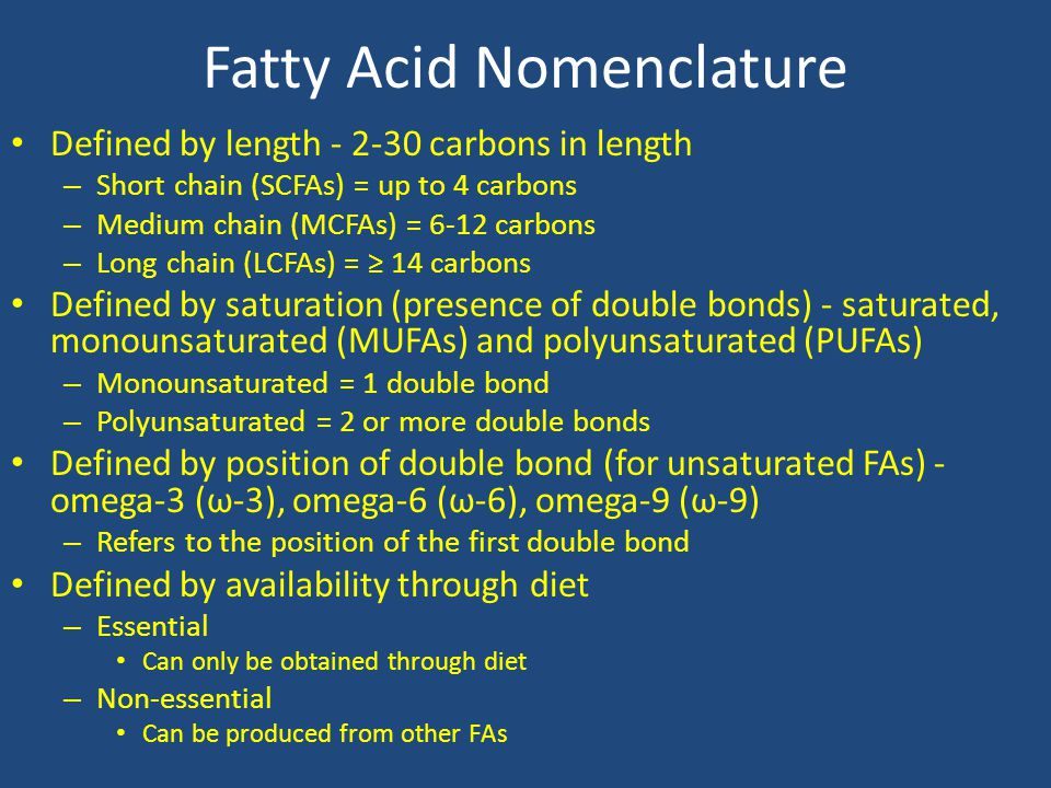 Fatty Acid Composition of Intralipid FAs in Intralipid® include linoleic (44-62%), α-linolenic (4-11%), oleic (19-30%), palmitic (7-14%) and stearic (1.4-5.5%) acid – Linoleic acid is an ω-6 FA that is: Essential Long chain (18 carbon) Polyunsaturated – α-linolenic acid is an ω-3 FA that is: Essential Long chain (18 carbon) Polyunsaturated – Oleic acid is an ω-9 FA that is: Nonessential Long chain (18 carbon) – Palmitic acid is a FA that is: Nonessential Long chain (16 carbon) – Stearic acid is a FA that is: Nonessential Long chain (18 carbon) Saturated