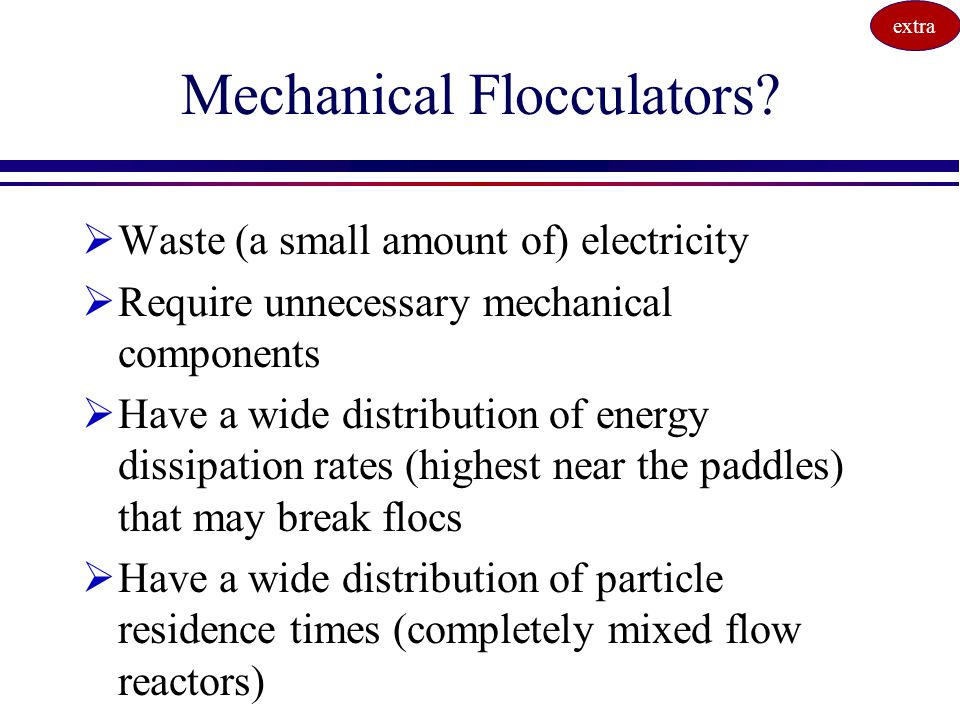Ten State Standards  The detention time for floc formation should be at least 30 minutes with consideration to using tapered (i.e., diminishing velocity gradient) flocculation.