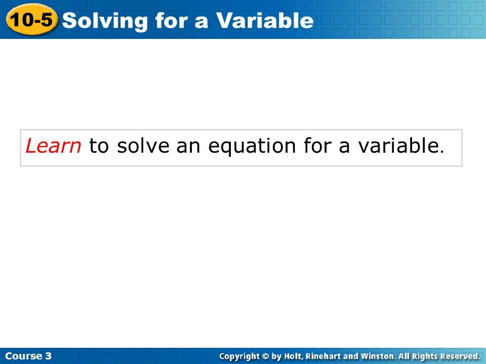 B.Solve A = lw for w. A = lw = Divide both sides by l.
