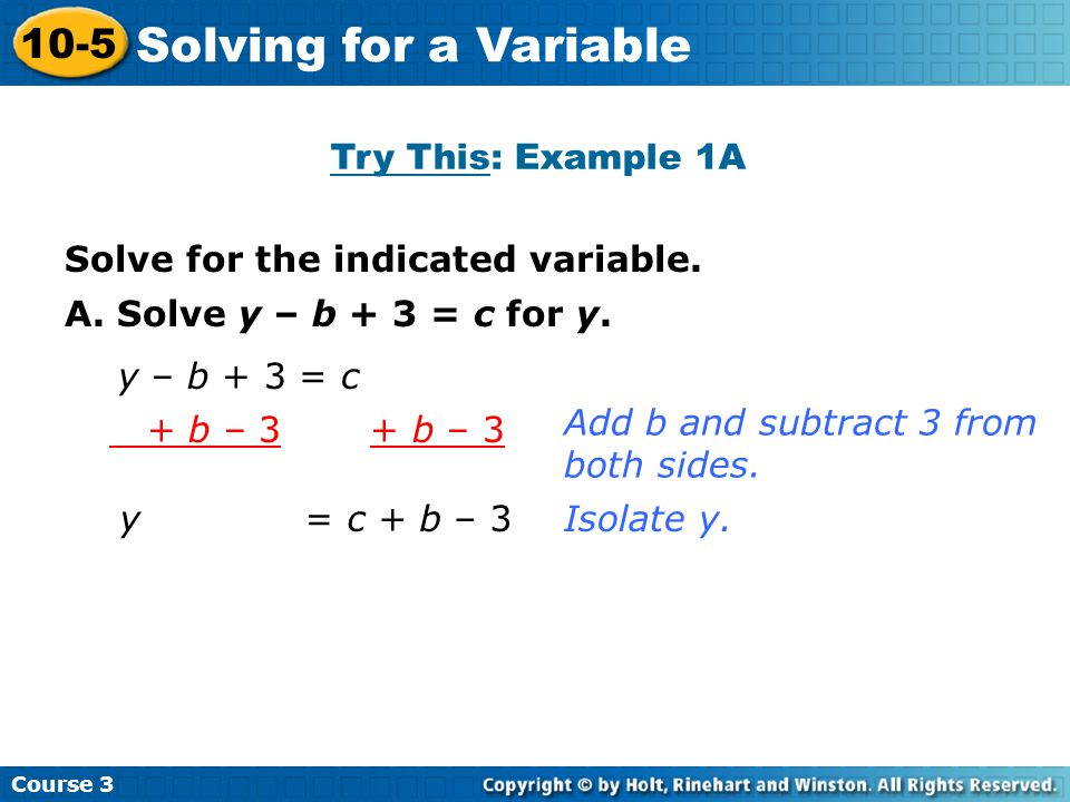 Solve for the indicated variable.Try This: Example 1B Course 3 10-5 Solving for a Variable B.