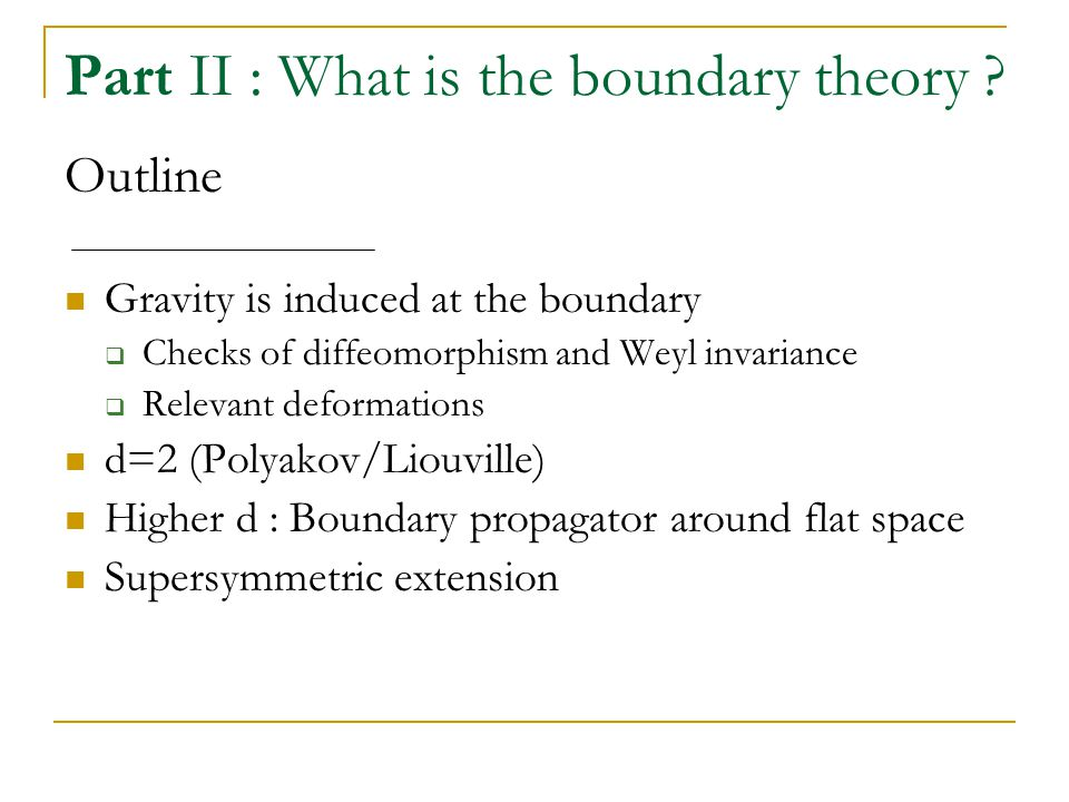 Part II : What is the boundary theory .