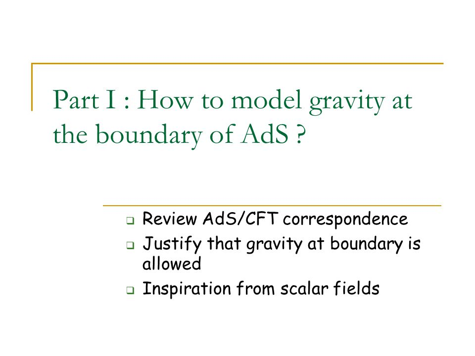 Part I : How to model gravity at the boundary of AdS .