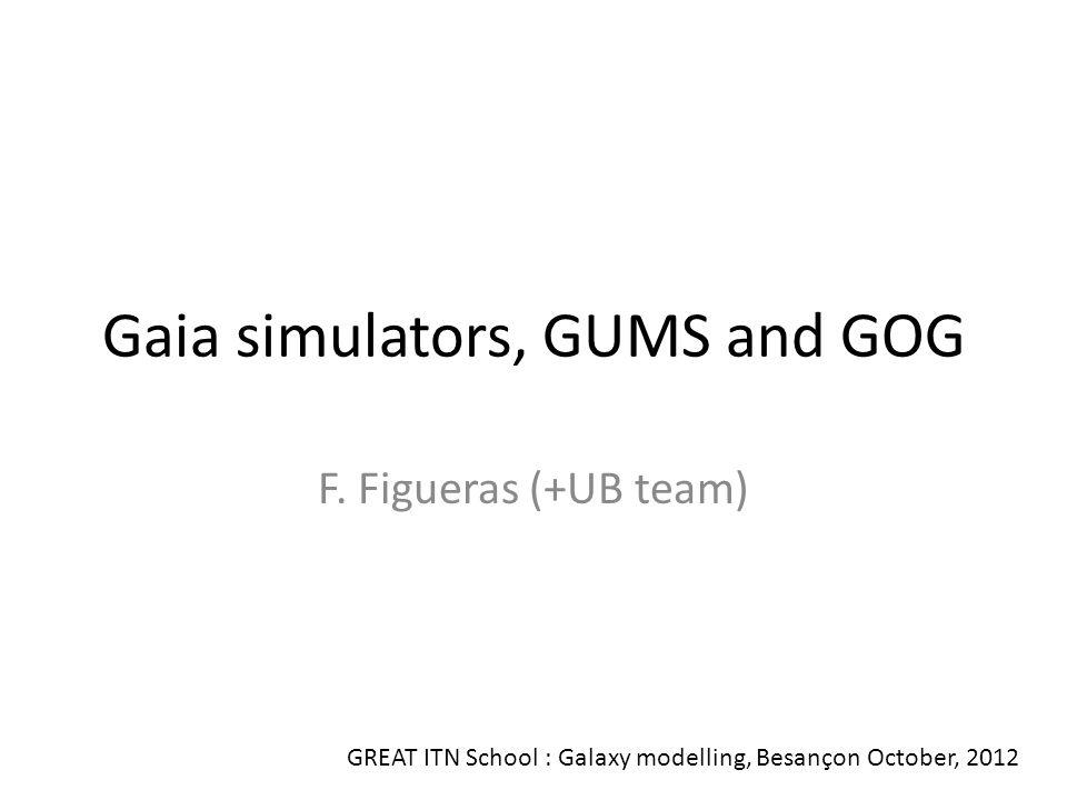 Gaia simulators, GUMS and GOG F.