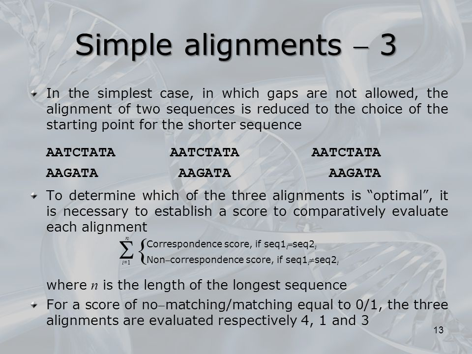 In the simplest case, in which gaps are not allowed, the alignment of two sequences is reduced to the choice of the starting point for the shorter seq