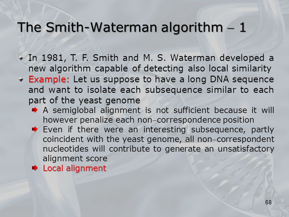 The Smith-Waterman algorithm  1 68 In 1981, T. F.