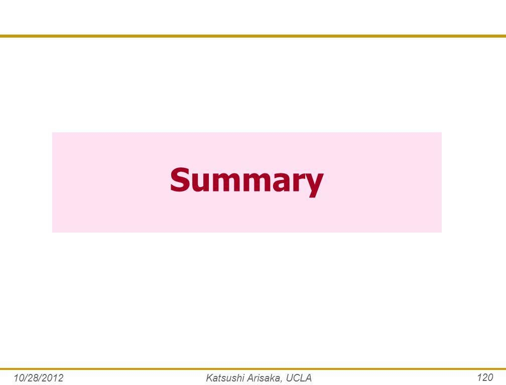 Summary 10/28/2012Katsushi Arisaka, UCLA 120