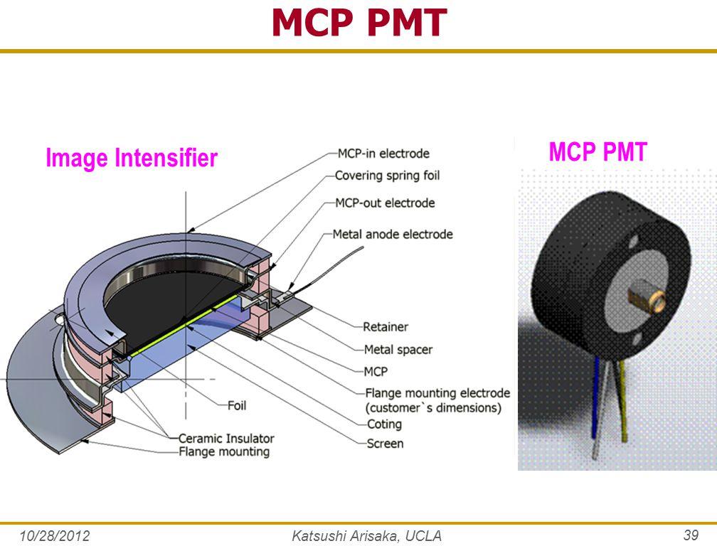 MCP PMT 10/28/2012Katsushi Arisaka, UCLA 39 MCP PMT Image Intensifier