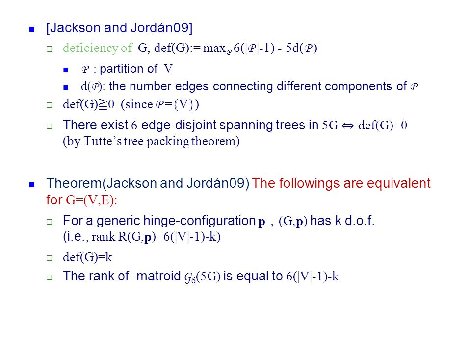[Jackson and Jordán09]  deficiency of G, def(G):= max P 6(| P |-1) - 5d( P ) P : partition of V d( P ): the number edges connecting different compone