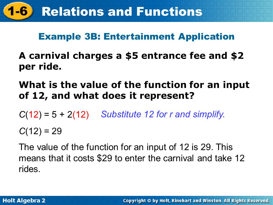 Holt Algebra 2 1-6 Relations and Functions What is the value of the function for an input of 12, and what does it represent? Substitute 12 for r and s