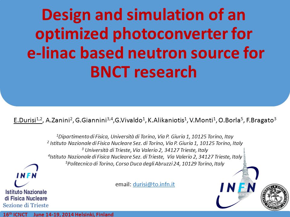 16 th ICNCT June 14-19, 2014 Helsinki, Finland Design and simulation of an optimized photoconverter for e-linac based neutron source for BNCT research