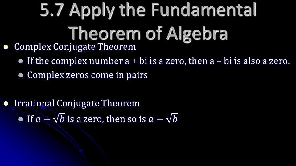 5.7 Apply the Fundamental Theorem of Algebra