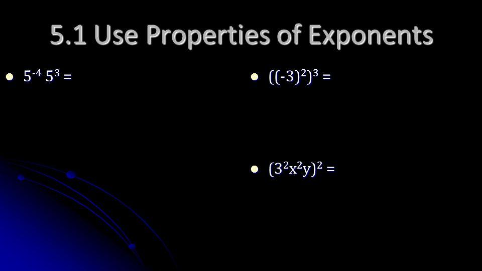 5 -4 5 3 = 5 -4 5 3 = ((-3) 2 ) 3 = ((-3) 2 ) 3 = (3 2 x 2 y) 2 = (3 2 x 2 y) 2 =