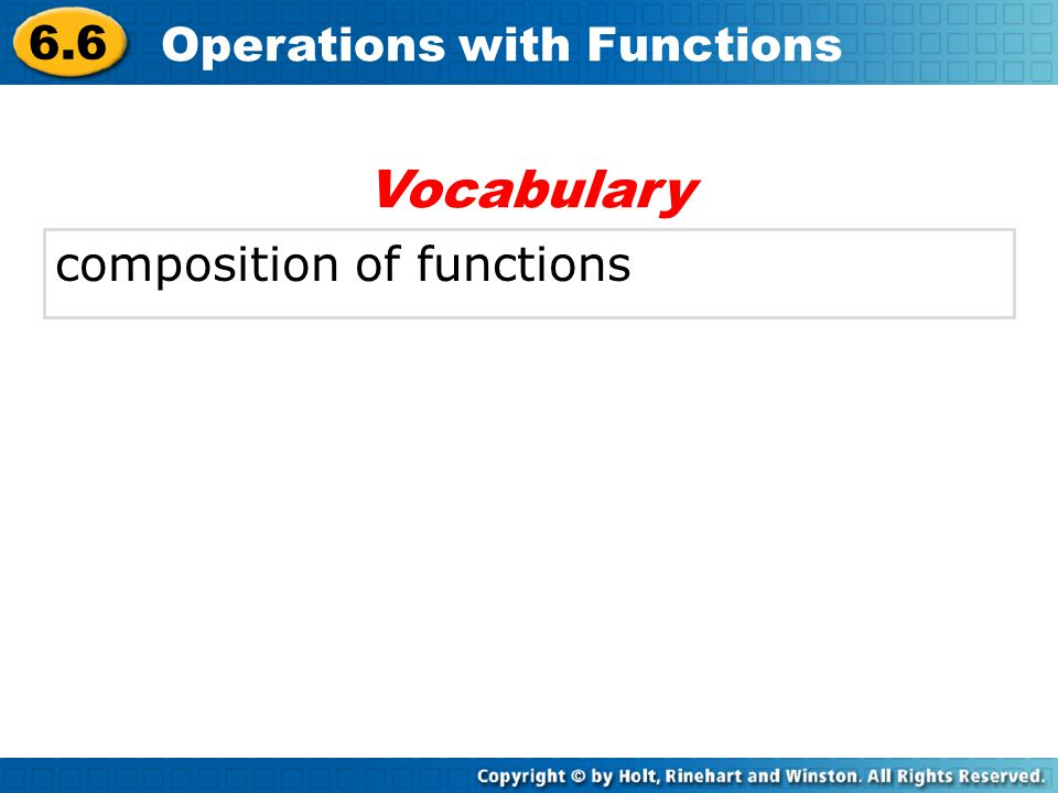 6.6 Operations with Functions composition of functions Vocabulary