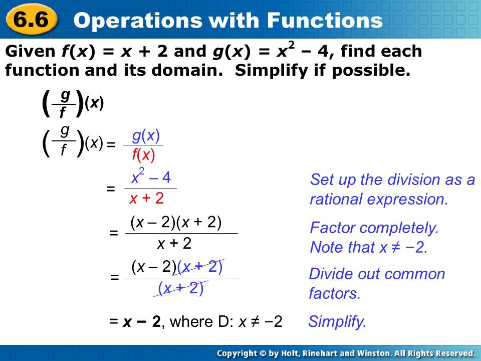 6.6 Operations with Functions Set up the division as a rational expression. Divide out common factors. Simplify. ( ) (x)(x) g f (x)(x) g f g(x) g(x) f