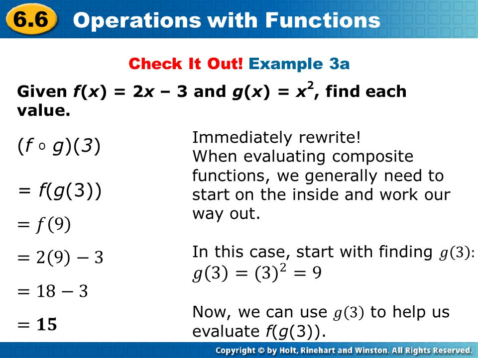 6.6 Operations with Functions Given f(x) = 2x – 3 and g(x) = x 2, find each value. Check It Out! Example 3a
