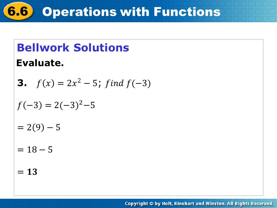 6.6 Operations with Functions Bellwork Solutions Evaluate.