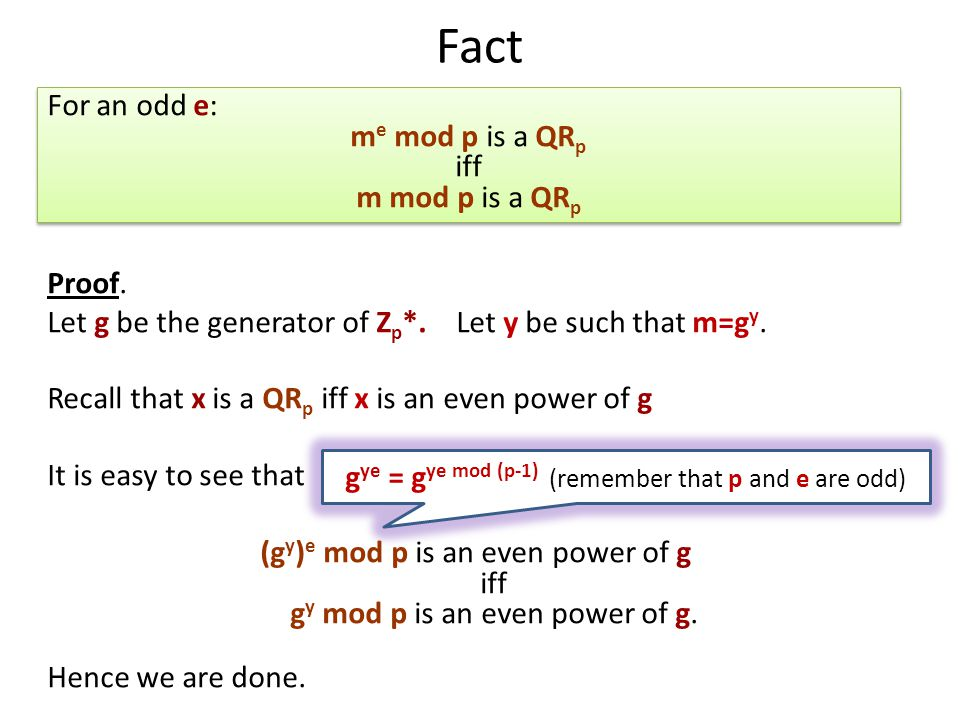 Fact Proof. Let g be the generator of Z p *. Let y be such that m=g y.