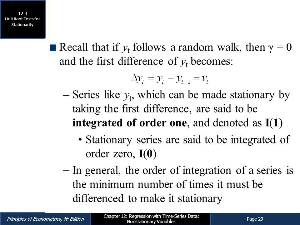 Principles of Econometrics, 4t h EditionPage 29 Chapter 12: Regression with Time-Series Data: Nonstationary Variables Recall that if y t follows a ran