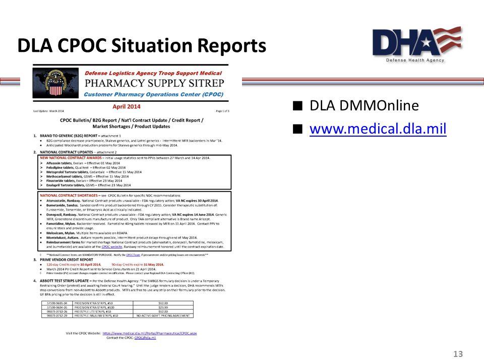 DLA CPOC Situation Reports 13 ∎ DLA DMMOnline ∎ www.medical.dla.mil www.medical.dla.mil