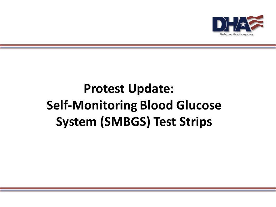 Protest Update: Self-Monitoring Blood Glucose System (SMBGS) Test Strips