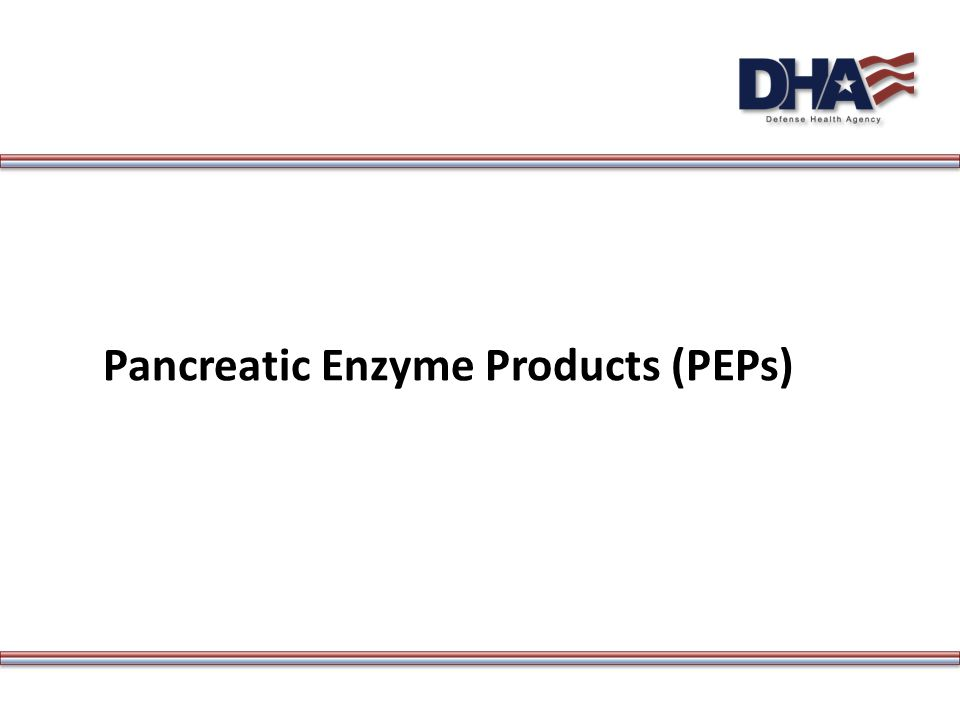 Pancreatic Enzyme Products (PEPs)