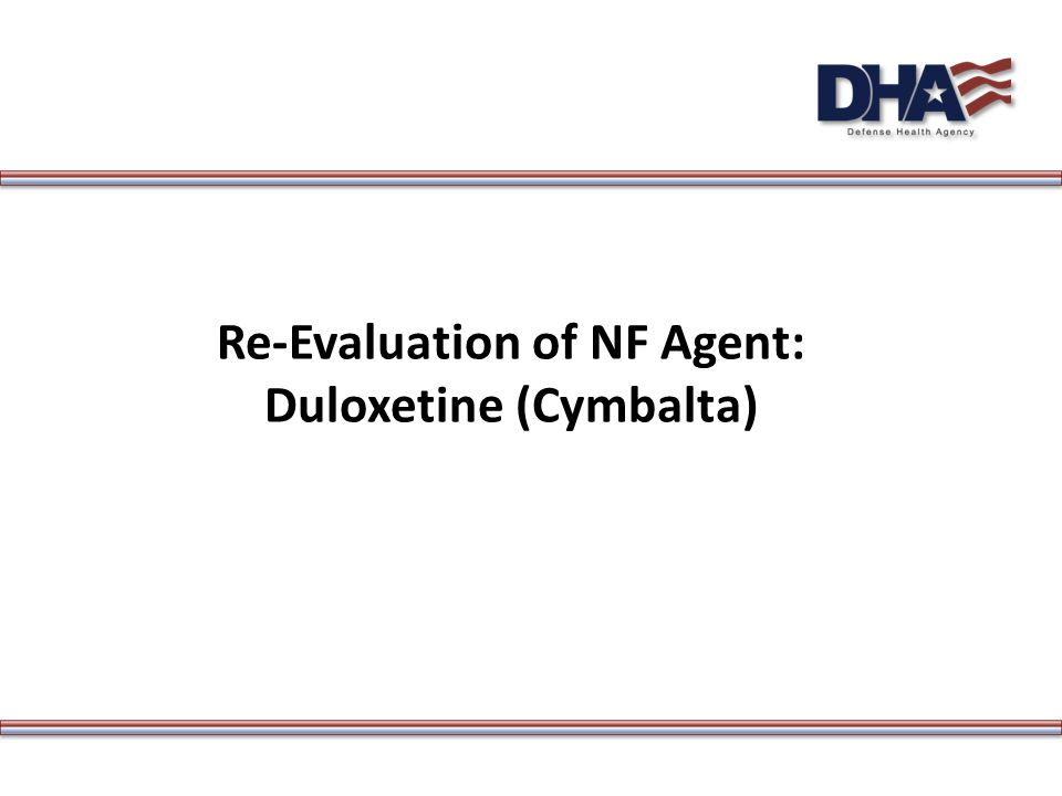 Re-Evaluation of NF Agent: Duloxetine (Cymbalta)