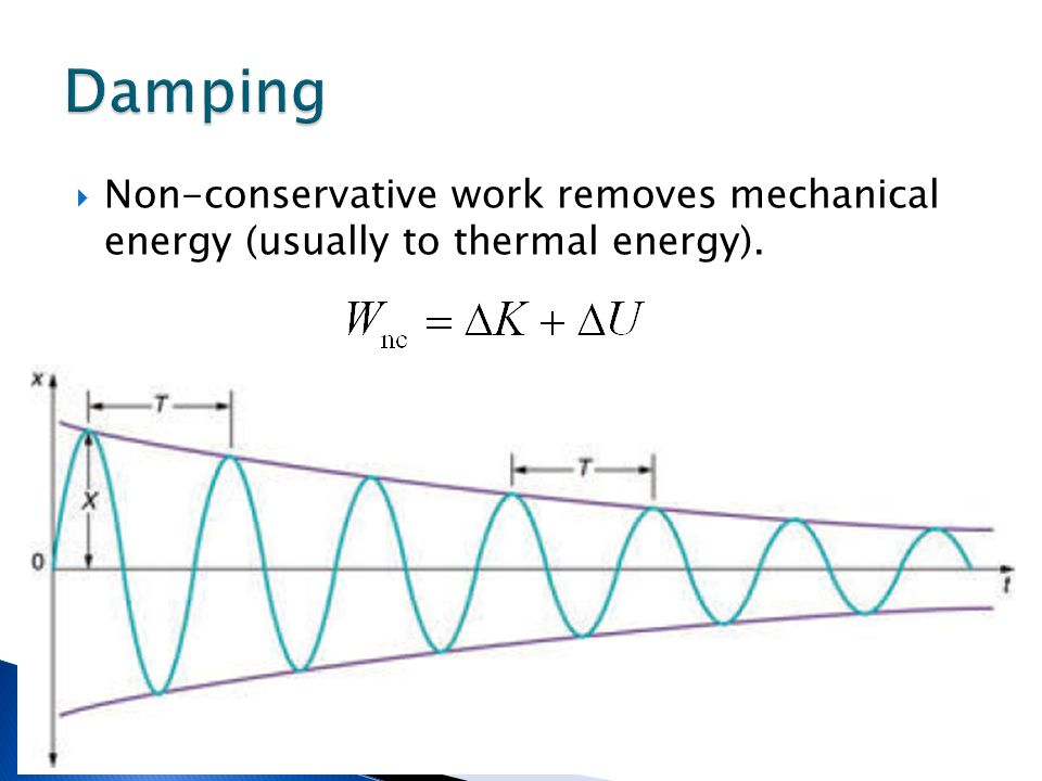  Non-conservative work removes mechanical energy (usually to thermal energy).