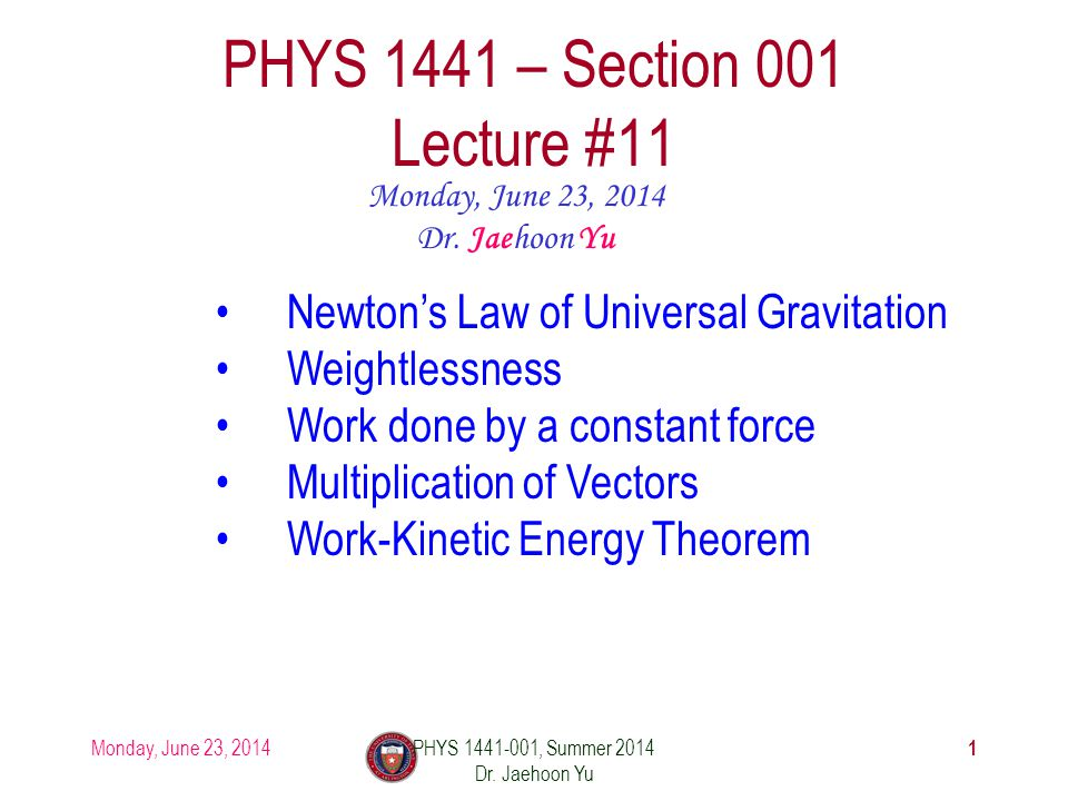 Monday, June 23, 2014PHYS 1441-001, Summer 2014 Dr.