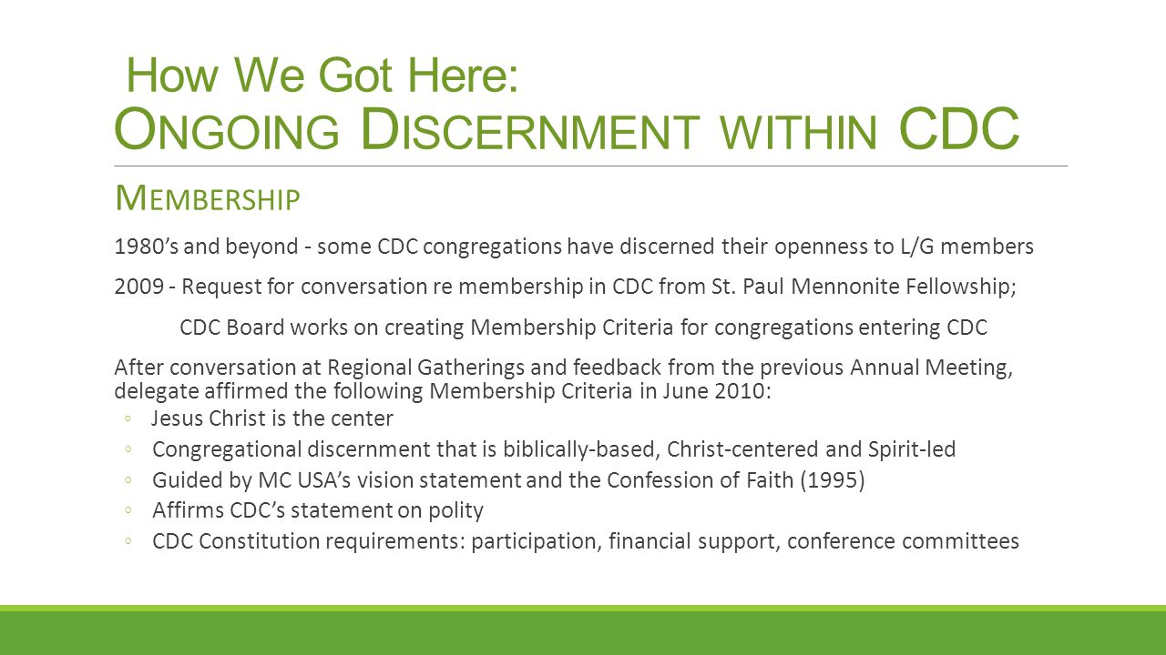 How We Got Here: O NGOING D ISCERNMENT WITHIN CDC M EMBERSHIP 1980's and beyond - some CDC congregations have discerned their openness to L/G members