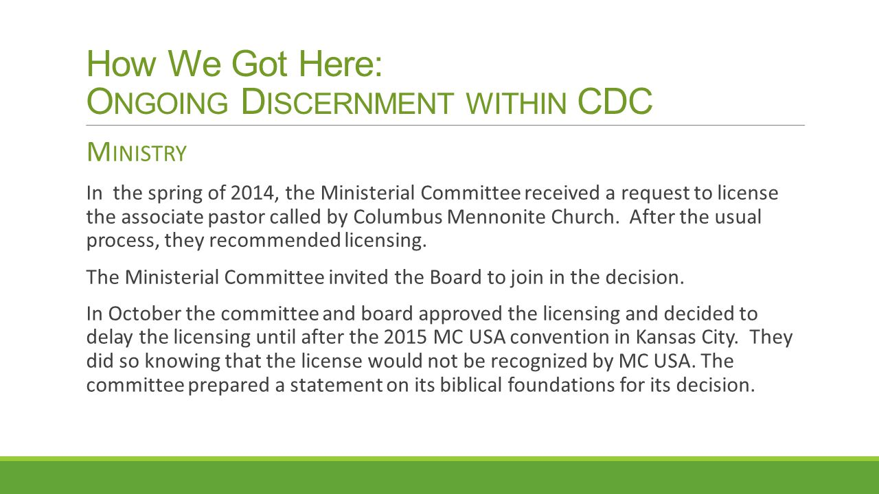 How We Got Here: O NGOING D ISCERNMENT WITHIN CDC M INISTRY In the spring of 2014, the Ministerial Committee received a request to license the associa