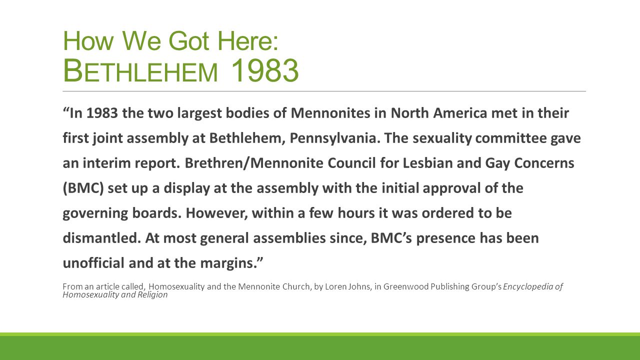 "How We Got Here: B ETHLEHEM 1983 ""In 1983 the two largest bodies of Mennonites in North America met in their first joint assembly at Bethlehem, Pennsy"