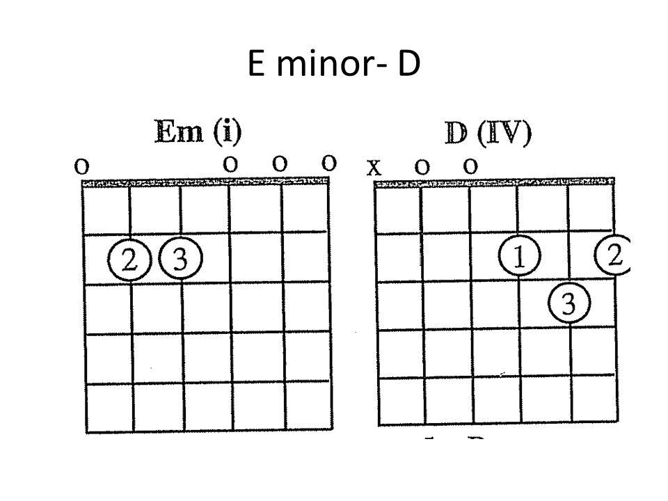 E minor- D