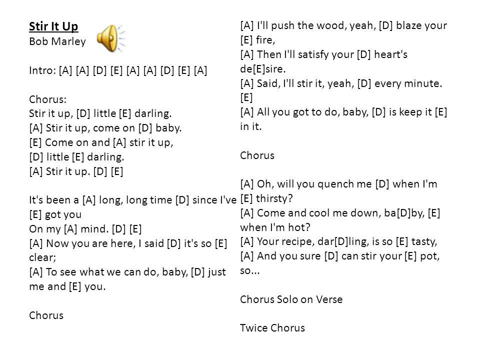 Stir It Up Bob Marley Intro: [A] [A] [D] [E] [A] [A] [D] [E] [A] Chorus: Stir it up, [D] little [E] darling.