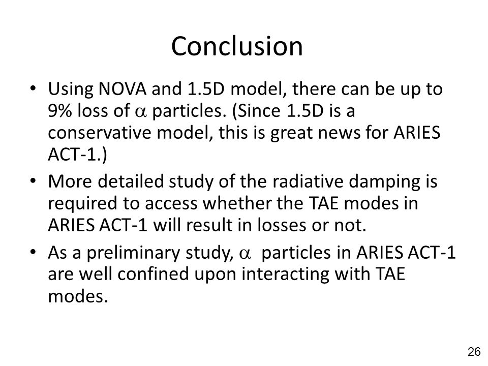 Conclusion Using NOVA and 1.5D model, there can be up to 9% loss of  particles.