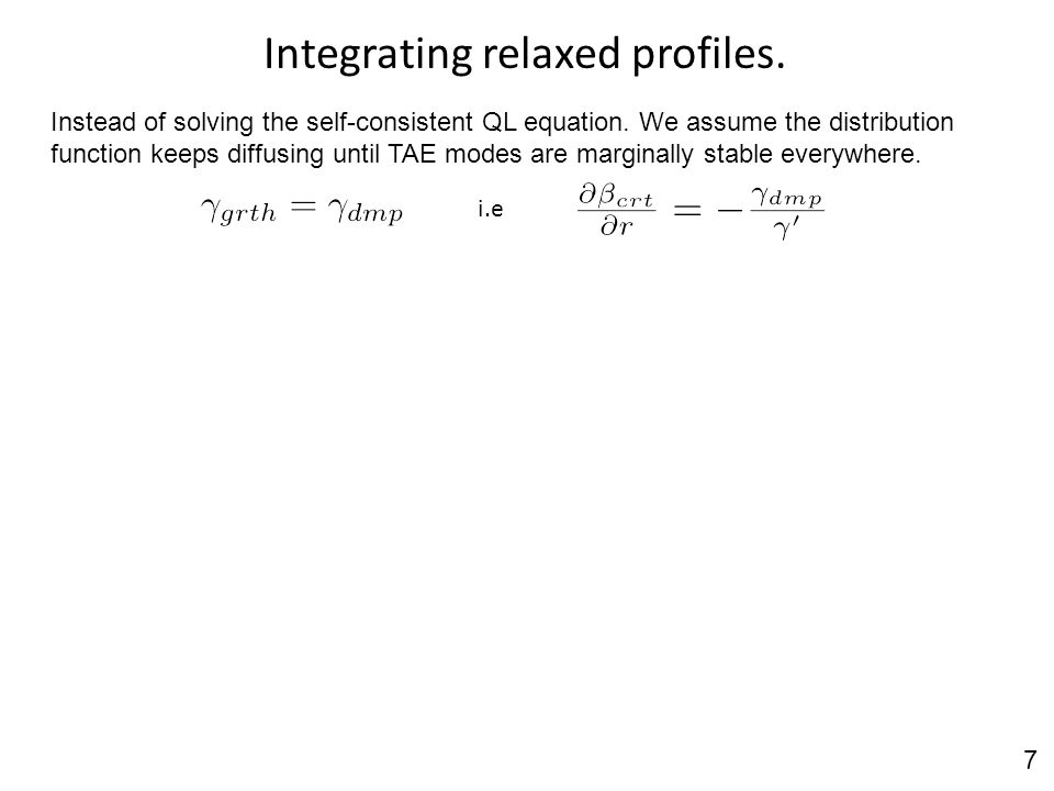 Integrating relaxed profiles. Instead of solving the self-consistent QL equation.