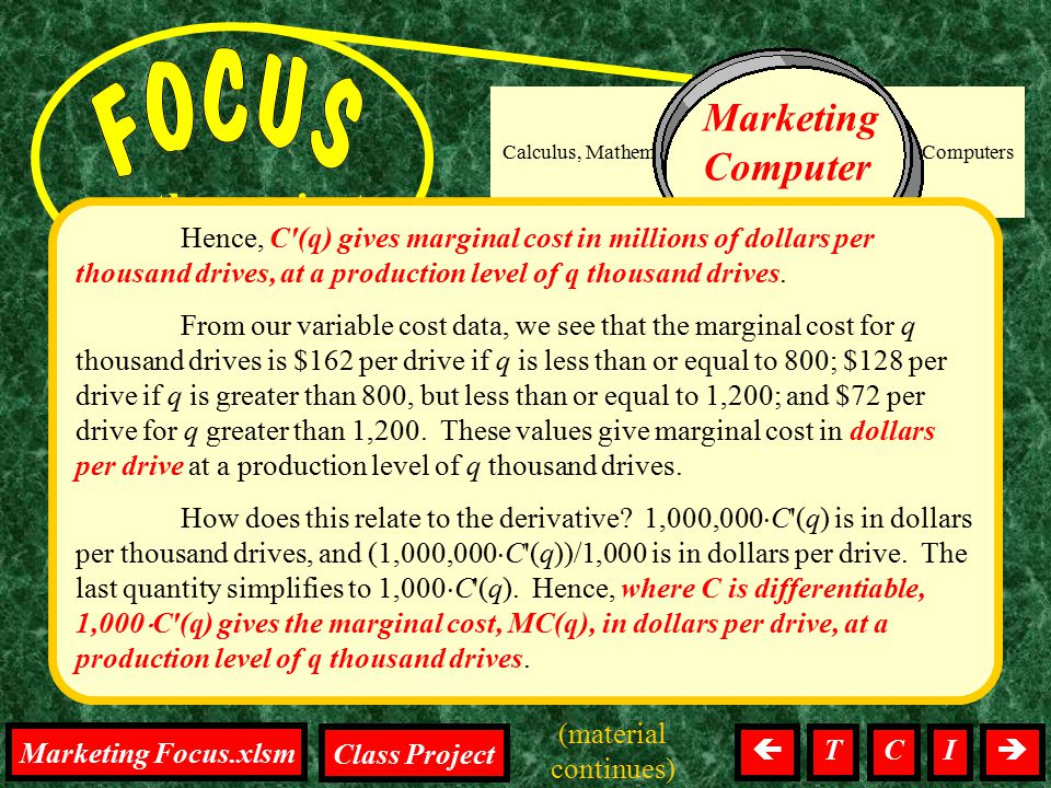 Differentiation, Focus on the project Calculus, Mathematics, Tests, Homework, Computers Marketing Computer Drives Hence, C'(q) gives marginal cost in