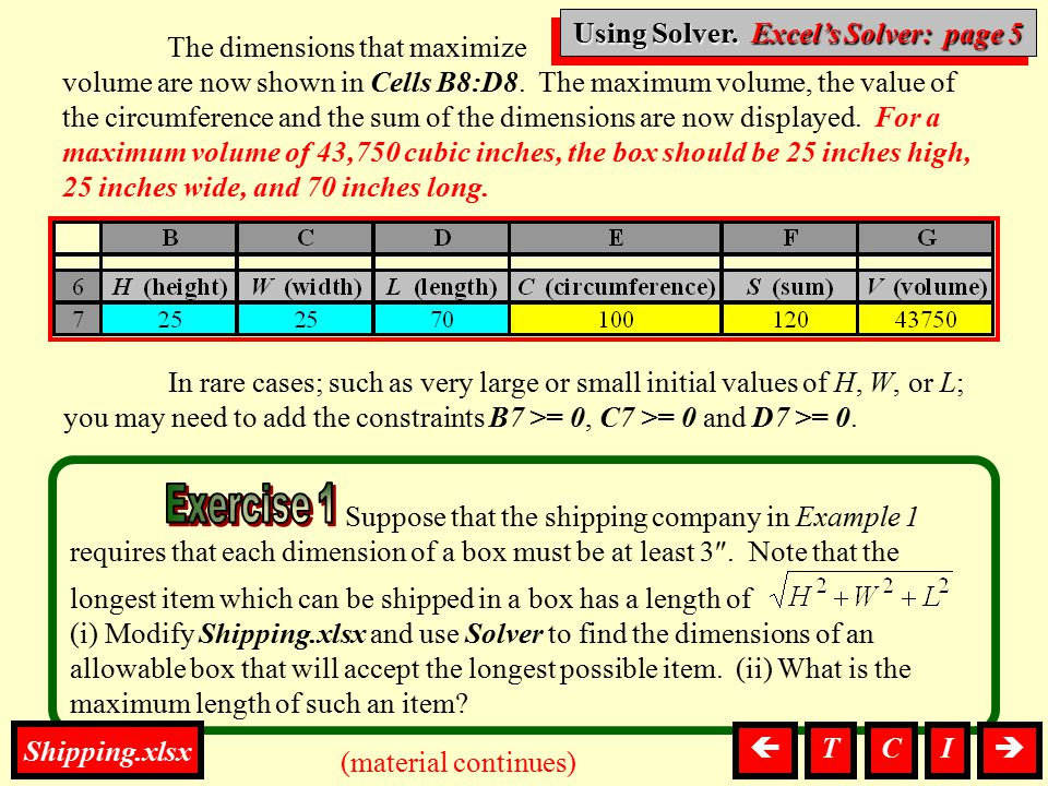Suppose that the shipping company in Example 1 requires that each dimension of a box must be at least 3 . Note that the longest item which can be shi