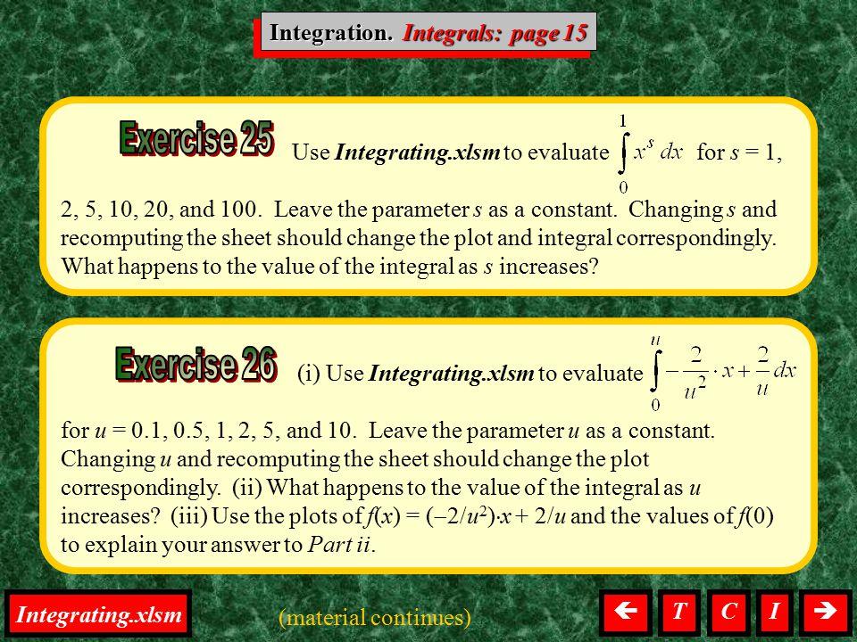 Use Integrating.xlsm to evaluate for s = 1, 2, 5, 10, 20, and 100. Leave the parameter s as a constant. Changing s and recomputing the sheet should ch