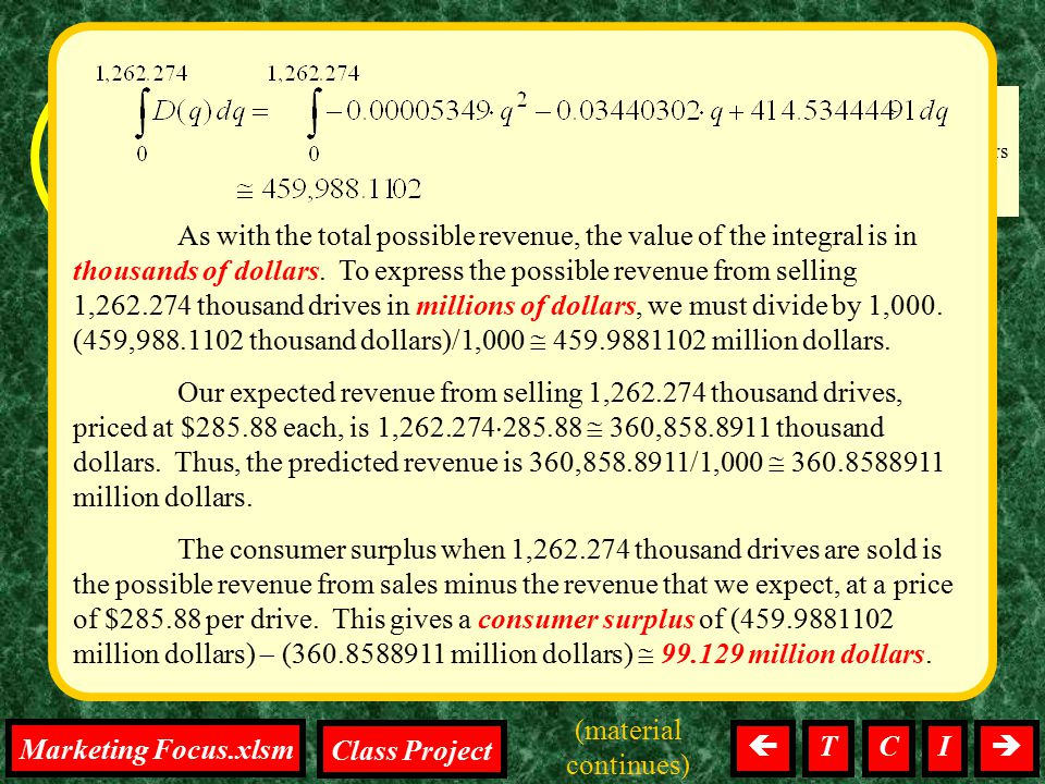 on the project Calculus, Mathematics, Tests, Homework, Computers Marketing Computer Drives Integration, Focus As with the total possible revenue, the