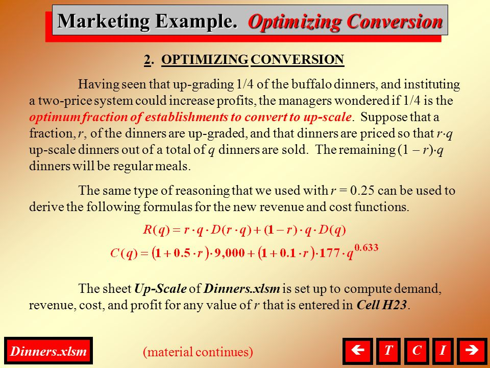Marketing, Optimizing Conversion 2. OPTIMIZING CONVERSION Having seen that up-grading 1/4 of the buffalo dinners, and instituting a two-price system c