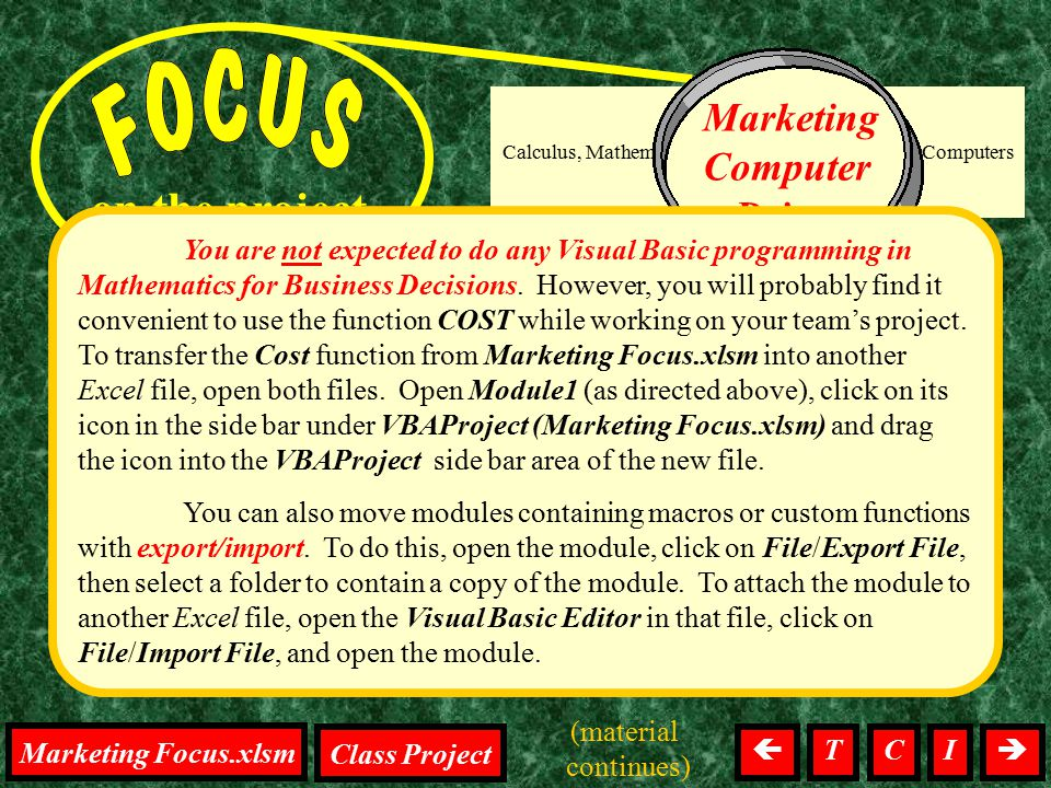 D, R, C, & P, Focus on the project Calculus, Mathematics, Tests, Homework, Computers Marketing Computer Drives You are not expected to do any Visual B