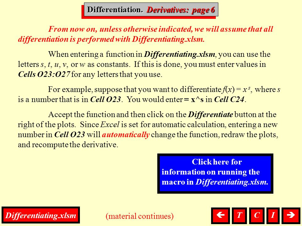Differentiation, Derivatives From now on, unless otherwise indicated, we will assume that all differentiation is performed with Differentiating.xlsm.
